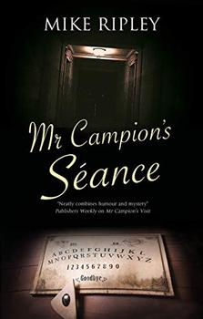 Mr Campion's Seance by Mike Ripley