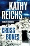 Cross Bones by Kathy Reichs