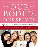 Our Bodies, Ourselves by The Boston Women's Health Book Collective