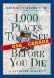 1000 Places to See in the U.S.A. & Canada Before You Die by Patricia Schultz