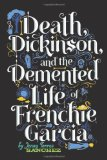 Death, Dickinson, and the Demented Life of Frenchie Garcia jacket