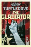 The Gladiator by Harry Turtledove