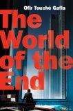 The World of the End by Ofir Touché Gafla