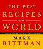 The Best Recipes in the World by Mark Bittman