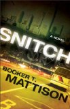 Snitch by Booker T. Mattison