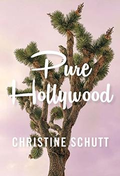 Pure Hollywood by Christine Schutt