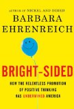 Bright-sided by Barbara Ehrenreich
