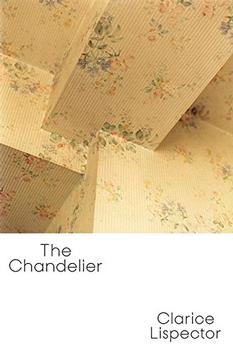 The Chandelier by Clarice Lispector