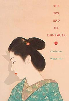 The Fox and Dr. Shimamura by Christine Wunnicke (author), Philip Boehm (translator)