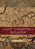 The Lost Civilization of Suolucidir by Susan Daitch