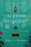 The Good Neighbor by Amy Sue Nathan