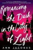Romancing the Dark in the City of Light jacket