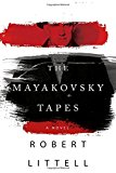 The Mayakovsky Tapes by Robert Littell