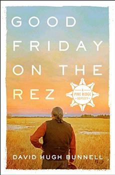 Good Friday on the Rez by David Hugh Bunnell