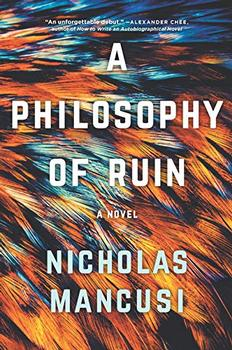 A Philosophy of Ruin by Nicholas Mancusi