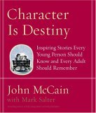 Character Is Destiny by John McCain & Mark Salter