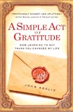 A Simple Act of Gratitude by John Kralik