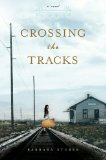 Crossing the Tracks by Barbara Stuber