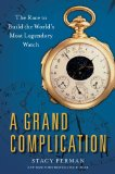 A Grand Complication by Stacy Perman