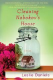 Cleaning Nabokov's House by Leslie Daniels
