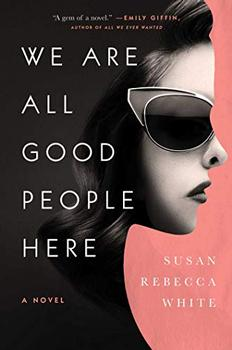 We Are All Good People Here by Susan Rebecca White