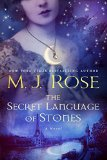 The Secret Language of Stones by M. J. Rose