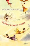 Almost Famous Women by Megan Mayhew Bergman