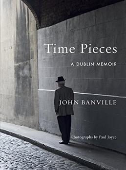 Time Pieces by John Banville and Paul Joyce