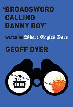Broadsword Calling Danny Boy by Geoff Dyer