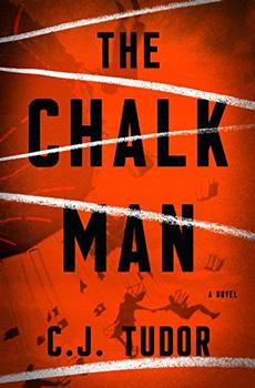 The Chalk Man by C. J. Tudor