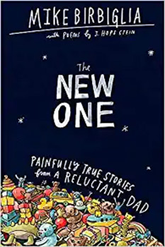 The New One by Mike Birbiglia (Author), J. Hope Stein (Contributor)