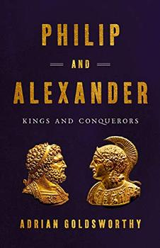 Philip and Alexander by Adrian Goldsworthy