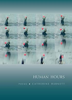 Human Hours by Catherine Barnett