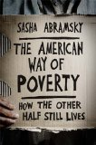 The American Way of Poverty by Sasha Abramsky