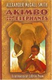 Akimbo and the Elephants by Alexander McCall Smith, illustrated by LeUyen Pham