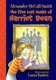 The Five Lost Aunts of Harriet Bean by Alexander McCall Smith, illustrated by Laura Rankin