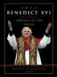 Pope Benedict XVI - Servant of the Truth