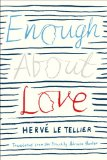 Enough About Love by Herve Tellier
