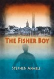 The Fisher Boy by Stephen H. Anable