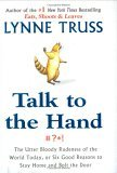 Talk to the Hand : The Utter Bloody Rudeness of the World Today jacket