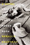 Another Place You've Never Been by Rebecca Kauffman