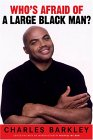 Who's Afraid of a Large Black Man by Charles Barkley