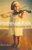 Hothouse Kids by Alissa Quart
