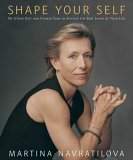 Shape Your Self by Martina Navratilova