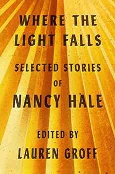 Where the Light Falls by Nancy Hale, edited by Lauren Groff
