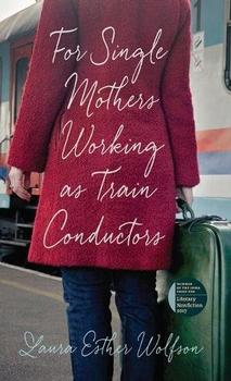For Single Mothers Working as Train Conductors