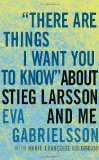 There Are Things I Want You To Know About Stieg Larsson And Me jacket