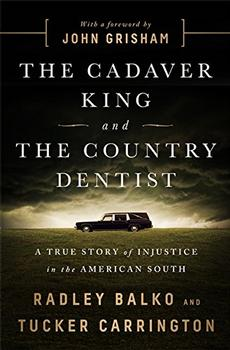 The Cadaver King and the Country Dentist by Radley Balko and Tucker Carrington