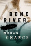 Bone River by Megan Chance