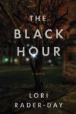 The Black Hour by Lori Rader-Day